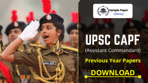 UPSC CAPF(AC) Previous Year Question Papers