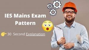 IES Mains Exam Pattern 2022