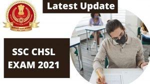 SSC CHSL 2021 exam date update